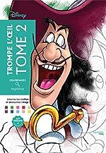 Coloriages mystères Disney trompe l'oeil tome 2 - Coloriez et découvrez un nouveau personnage d'Alexandre Karam