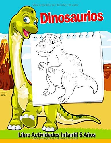 Libro Actividades Infantil 5 Años - Dinosaurios: 108 Páginas Grande Actividades, Libro Para Colorear Niños Dinosaurios, Crucigramas Faciles En Ingles, ... Colorear Por Numeros!...
