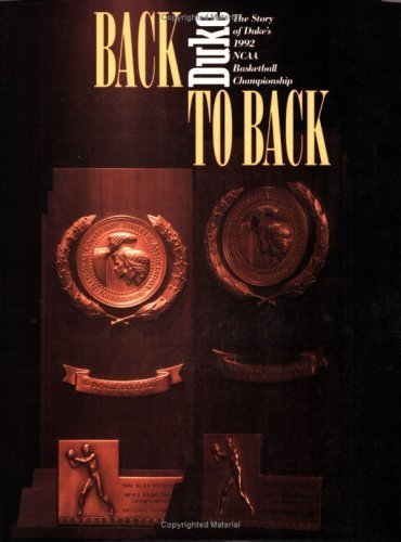 Back to Back: The Story of Duke's 1992 NCAA Basketball Championship by Bill Brill (1992-09-01)
