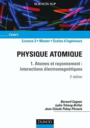 Physique atomique - 1. Atomes et rayonnement : interactions électromagnétiques