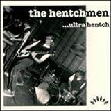 Songtexte von The Hentchmen - ...Ultra Hentch