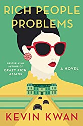 Book cover of Rich People Problems by Kevin Kwan.