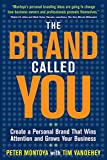 The Brand Called You: Make Your Business Stand Out In A Crowded Marketplace (BUSINESS BOOKS)