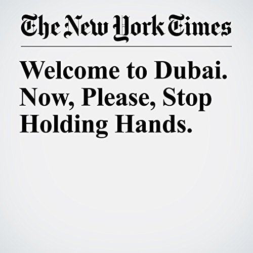 Welcome to Dubai. Now, Please, Stop Holding Hands. copertina
