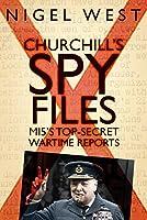 Churchill's Spy Files: MI5's Top-Secret Wartime Reports