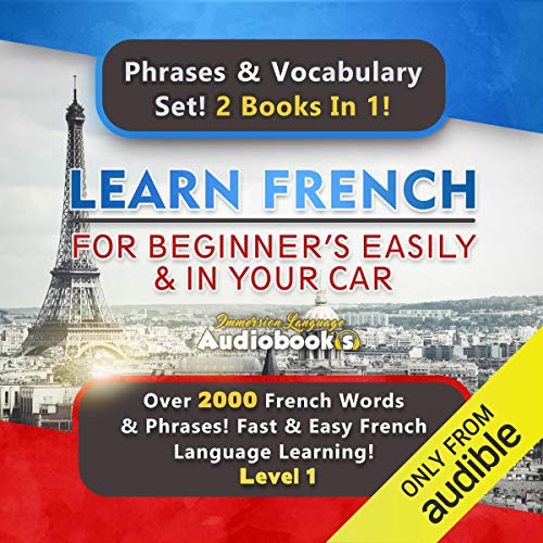Learn French for Beginners Easily & in Your Car Audiobook Super Bundle! Phrases & Vocabulary Set! 2 Books in 1! (Level 1) cover art