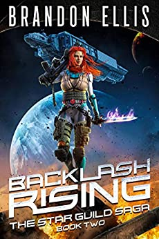 Backlash Rising (The Star Guild Saga Book 2) by [Brandon Ellis]