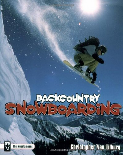 Compare Textbook Prices for Backcountry Snowboarding 1st Edition ISBN 9780898865783 by Christopher Van Tilburg