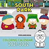 South Park Coloring Calendar 2021-2022: 2022 Monthly Planner PLUS 3 Months | Humorous Decoration For Home, Desk, Office