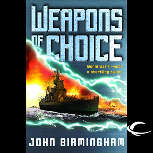 Weapons of Choice     Axis of Time, Book 1              By:                                                                                                                                 John Birmingham                               Narrated by:                                                                                                                                 Jay Snyder                      Length: 20 hrs and 22 mins     53 ratings     Overall 4.2