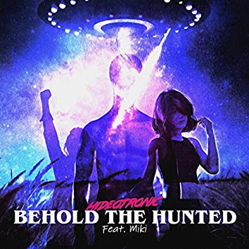 Behold the Hunted