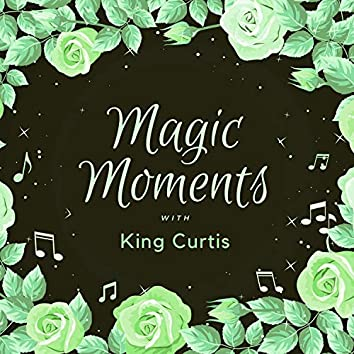 Magic Moments with King Curtis