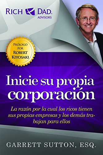 Inicie su propia corporacion (Rich Dad's Advisors (Paperback)) (Spanish Edition)