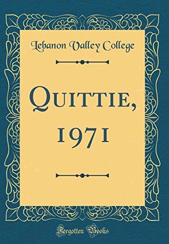 Quittie, 1971 (Classic Reprint)