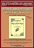 Historia de la magia y de los magos (Biblioteca histórica de ilusionismo nº 8)