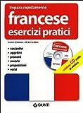 Francese. Esercizi pratici. Ediz. bilingue. Con CD Audio
