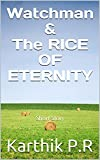 Watchman & The RICE of ETERNITY: Short Story (English Edition)