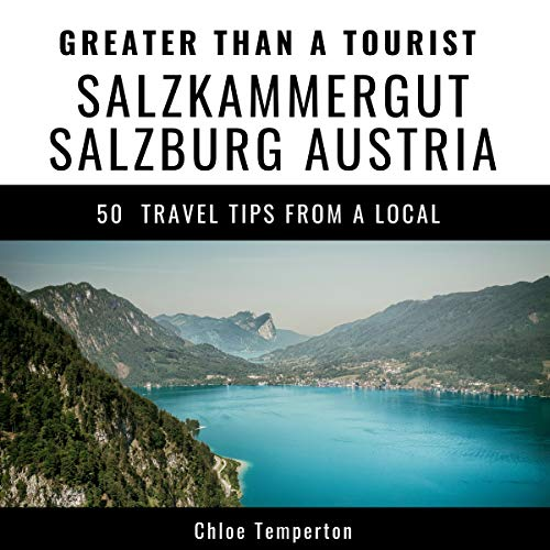 Greater Than a Tourist - Salzkammergut Salzburg Austria audiobook cover art