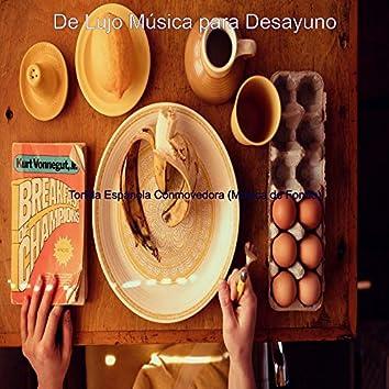 Tortilla Espanola Conmovedora (Musica de Fondo)