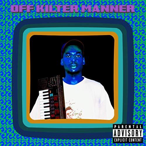 Off Kilter Manner [Explicit]