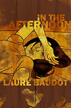 In the Afternoon (FPQ Book 5) by [Laure Baudot]