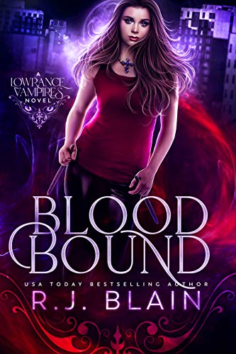 Blood Bound: A Lowrance Vampires Novel by [R.J. Blain]