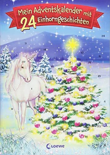 Mein Adventskalender mit 24 Einhorngeschichten: Eine weihnachtliche Geschichte für jeden Tag im Advent für Kinder ab 7 Jahre