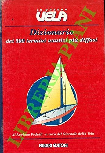 Dizionario dei 500 termini nautici piu' diffusi.
