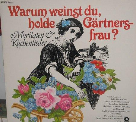 Warum weinst du, holde Gärtnersfrau / Moritaten & Küchenlieder / Klapp-Bildhülle mit 2 LP / SONOCORD # 27 197-3 / Deutsche Pressung / 12