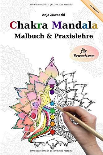 Chakra Mandala - Malbuch und Praxislehre für Erwachsene - A5: Chakra Praxisbuch und Mandala Ausmalmotive zum entspannen / Mit Meditation-Anleitung zur Chakra Reinigung