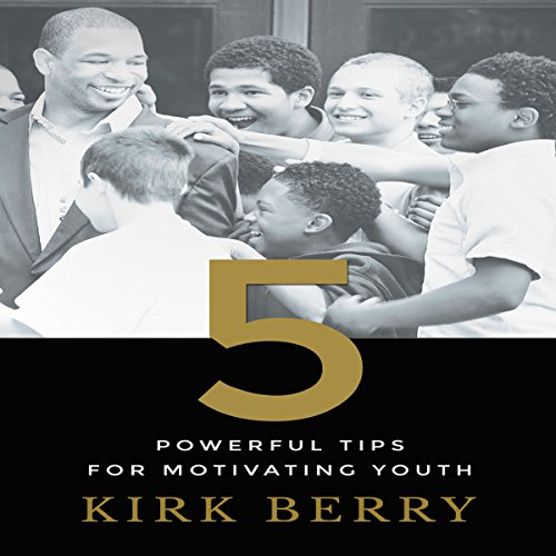 Five Powerful Tips for Motivating Youth audiobook cover art