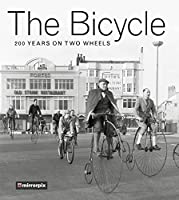 The Bicycle: 200 Years on Two Wheels (Mirrorpix Archive)