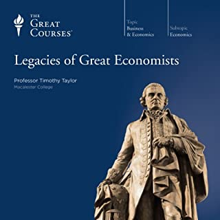 Legacies of Great Economists                   Written by:                                                                                                                                 Timothy Taylor,                                                                                        The Great Courses                               Narrated by:                                                                                                                                 Timothy Taylor                      Length: 7 hrs and 24 mins     3 ratings     Overall 4.3
