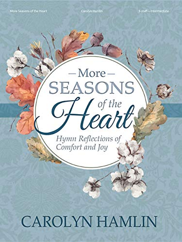 More Seasons of the Heart: Hymn Reflections of Comfort and Joy