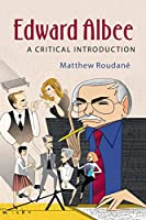Edward Albee: A Critical Introduction (Cambridge Introductions to Literature (Paperback))