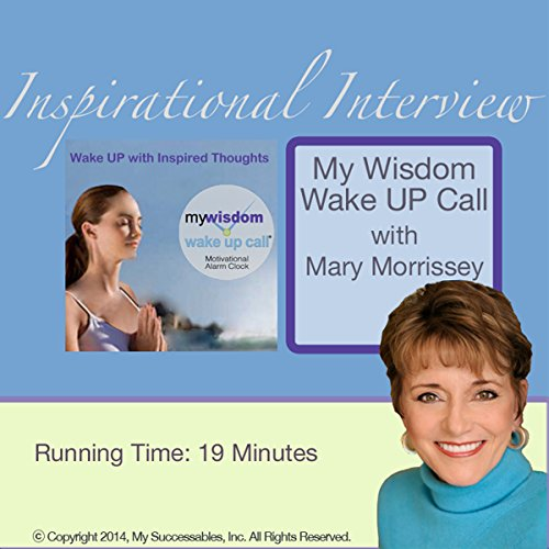 My Wisdom Wake UP Call (R) Inspirational Interview audiobook cover art