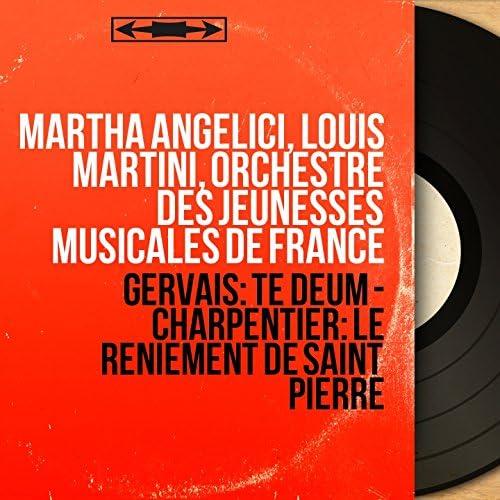 Martha Angelici, Louis Martini, Orchestre des Jeunesses musicales de France