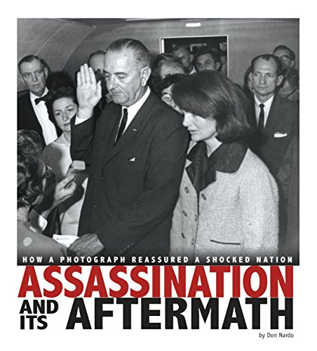 Assassination and Its Aftermath: How a Photograph Reassured a Shocked Nation (Captured History) (English Edition)
