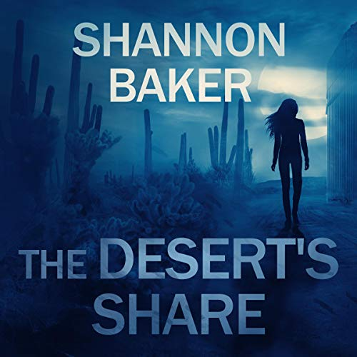 The Desert's Share Audiobook By Shannon Baker cover art