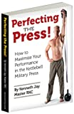 Perfecting the Press: How to Maximize Your Performance in the Kettlebell Military Press (English Edition)