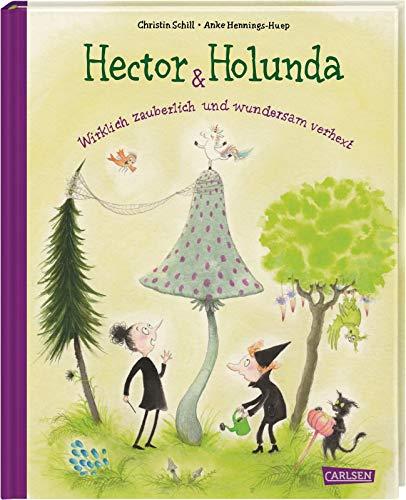 Hector & Holunda. Wirklich zauberlich und wundersam verhext: Ein Vorlesebuch über Trennung und Verlust, warmherzig, humorvoll und modern erzählt