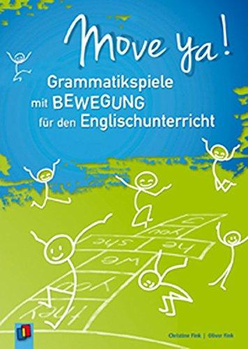Move ya! Grammatikspiele mit Bewegung für den Englischunterricht