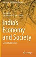 India's Economy and Society: Lateral Explorations (India Studies in Business and Economics)