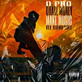 Chase Money Make Music (feat. D-Pro)