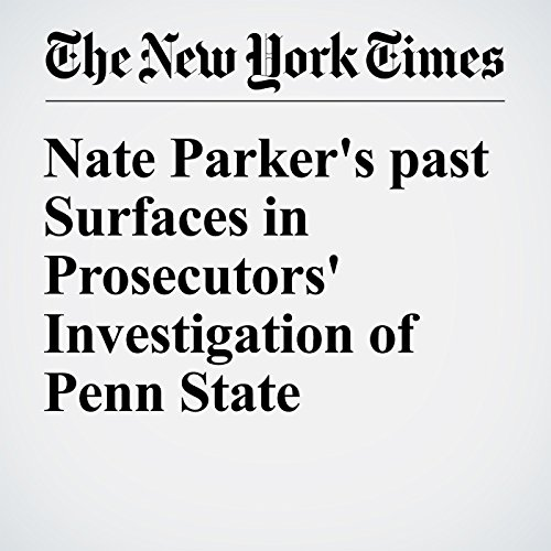 Nate Parker's past Surfaces in Prosecutors' Investigation of Penn State audiobook cover art