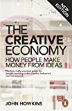 The Creative Economy: How People Make Money from Ideas (English Edition)