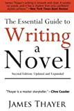 The Essential Guide to Writing a Novel: A Complete and Concise Manual for Fiction Writers: Second Edition