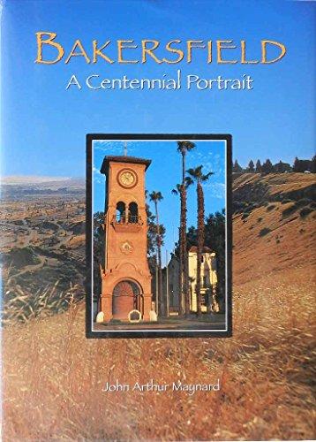 Bakersfield: A centennial portrait
