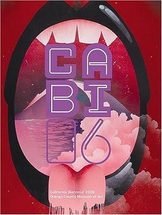 California Biennial 2006 by Elizabeth Armstrong (2006-08-06)