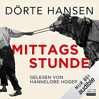 Mittagsstunde                   By:                                                                                                                                 Dörte Hansen                               Narrated by:                                                                                                                                 Hannelore Hoger                      Length: 11 hrs and 31 mins     8 ratings     Overall 4.3